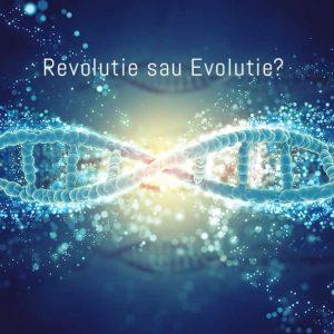 Revolutie sau Evolutie
